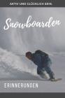 Snowboarden Erinnerungen: Das 120 Seiten starke linierte Notizbuch, Tagebuch, Fotobuch für die Erinnerungen mit deinem Hobby und Leidenschaft Sn Cover Image