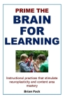 Prime the Brain for Learning: Instructional practices that stimulate neuroplasticity and content area mastery Cover Image