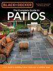 Black & Decker Complete Guide to Patios - 3rd Edition: A DIY Guide to Building Patios, Walkways & Outdoor Steps Cover Image