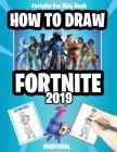 Fortnite for Kids Book: How to Draw Fortnite 2019 (Unofficial Fortnite Book) Cover Image