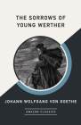 The Sorrows of Young Werther (Amazonclassics Edition) Cover Image