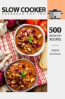Slow Cooker Cookbook for Two - 500 Crock Pot Recipes: Nutritious Recipe Book for Beginners and Pros Cover Image