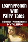 Learn French with Fairy Tales: Interlinear French to English Cover Image