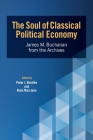 The Soul of Classical Political Economy: James M. Buchanan from the Archives Cover Image