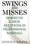 Swings and Misses: Moribund Labor Relations in Professional Baseball (Contributions in Women's Studies; 160) Cover Image