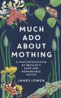 Much Ado About Mothing: A year intoxicated by Britain's rare and remarkable moths Cover Image