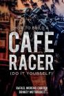 How to Build a Cafe Racer? (Do It Yourself) Cover Image