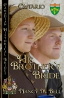 His Brother's Bride (Canadian Historical Brides #2) Cover Image