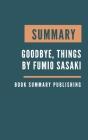 Summary: Goodbye, Things - The New Japanese Minimalism by Fumio Sasaki Cover Image
