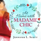 At Home with Madame Chic Lib/E: Becoming a Connoisseur of Daily Life Cover Image