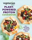 Vegetarian Times Plant-Powered Protein Cookbook: Over 200 Healthy & Delicious Whole-Food Dishes Cover Image