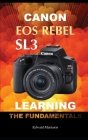 Canon EOS Rebel SL3: Learning the Fundamentals Cover Image