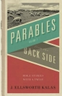 Parables from the Back Side Vol. 1: Bible Stories with a Twist Cover Image