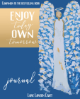 Enjoy Today Own Tomorrow Journal Cover Image