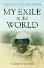My Exile to the World: A Citizen of the World Cover Image