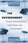 The Environment: Its Role in Psychosocial Functioning and Psychotherapy Cover Image