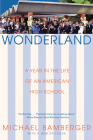Wonderland: A Year in the Life of an American High School Cover Image