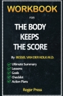 Workbook For The Body Keeps the Score: Brain, Mind, and Body in the Healing of Trauma Cover Image