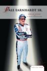 Dale Earnhardt Sr.: NASCAR Legend (Lives Cut Short) Cover Image