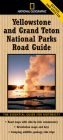 National Geographic Yellowstone and Grand Teton National Parks Road Guide: The Essential Guide for Motorists Cover Image
