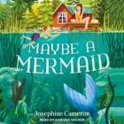 Maybe a Mermaid Lib/E Cover Image