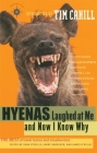 Hyenas Laughed at Me and Now I Know Why: The Best of Travel Humor and Misadventure (Travelers' Tales Guides) Cover Image