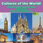 Cultures of the World! United Kingdom, Spain & France - Culture for Kids - Children's Cultural Studies Books Cover Image