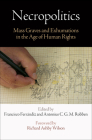 Necropolitics: Mass Graves and Exhumations in the Age of Human Rights (Pennsylvania Studies in Human Rights) Cover Image