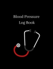 Blood Pressure Log Book: Daily Personal Record and your health Monitor Tracking Numbers of Blood Pressure, Heart Rate, Weight, Temperature, Not Cover Image
