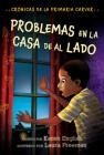 Problemas en la casa de al lado: Crónicas de la Primaria Carver, Libro 4 (The Carver Chronicles #4) Cover Image