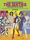 Great Fashion Designs of the Sixties Paper Dolls: 32 Haute Couture Costumes by Courreges, Balmain, Saint-Laurent and Others (Dover Paper Dolls) Cover Image
