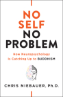 No Self, No Problem: How Neuropsychology Is Catching Up to Buddhism Cover Image