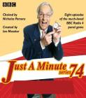 Just a Minute: Series 74: All Six Episodes of the 74th Radio Series Cover Image