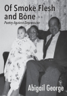 Of Smoke Flesh and Bone: Poetry Against Depression Cover Image