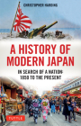 A History of Modern Japan: In Search of a Nation: 1850 to the Present Cover Image