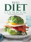 Keto Diet Cookbook For Women After 50: The Step-By-Step Guide for Senior Women to Approach Ketogenic Diet, Hot to Regain Metabolism and Balance Hormon Cover Image