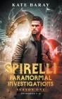 Spirelli Paranormal Investigations Season One: Episodes 1-6 Cover Image