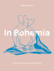 In Bohemia: A Memoir of Love, Loss, and Kindness Cover Image