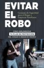 Evitar El Robo: Consejos de Seguridad para el Hogar y Empresas Familiares: CÓMO IMPLEMENTAR TU PLAN DE PROTECCIÓN DEL HOGAR O NEGOCIO Cover Image