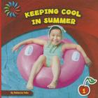 Keeping Cool in Summer (21st Century Basic Skills Library: Let's Look at Summer) Cover Image
