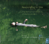 Responding to Site: The Performance Work of Marilyn Arsem Cover Image