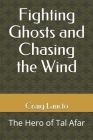 Fighting Ghosts and Chasing the Wind: The Hero of Tal Afar Cover Image