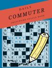 Daily Commuter Crossword Puzzle Book: Kriss Kross Puzzle Crossword Puzzle brand new number cross puzzles, complete with solutions Word for adults and Cover Image