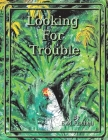 Looking For Trouble Cover Image