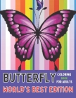 Butterfly Coloring Book For Adults World's Best Edition: Largest Collection Available - 50 Amazing Butterfly Coloring Book Pictures For Relaxation ... Cover Image