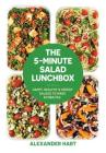 The 5-Minute Salad Lunchbox: Happy, Healthy & Speedy Salads to Make in Minutes Cover Image