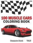 100 Muscle Cars: Coloring books, Classic Cars, Trucks, Planes Motorcycle and Bike (Dover History Coloring Book) (Volume 3) Cover Image
