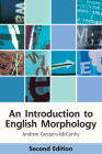 An Introduction to English Morphology: Words and Their Structure (2nd Edition) (Edinburgh Textbooks on the English Language) Cover Image