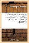 Le Secret Du Jansénisme, Descouvert Et Réfuté Par Un Docteur Catholique Cover Image