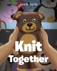 Knit Together Cover Image